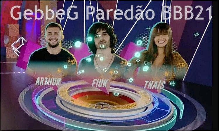 11° paredão BBB21 : Arthur, Fiuk e Thaís disputam permanência no reality show